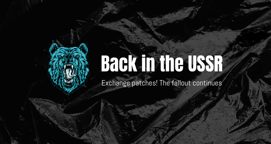 Blog header - Back in the USSR. Exchange patches, the fallout continues
