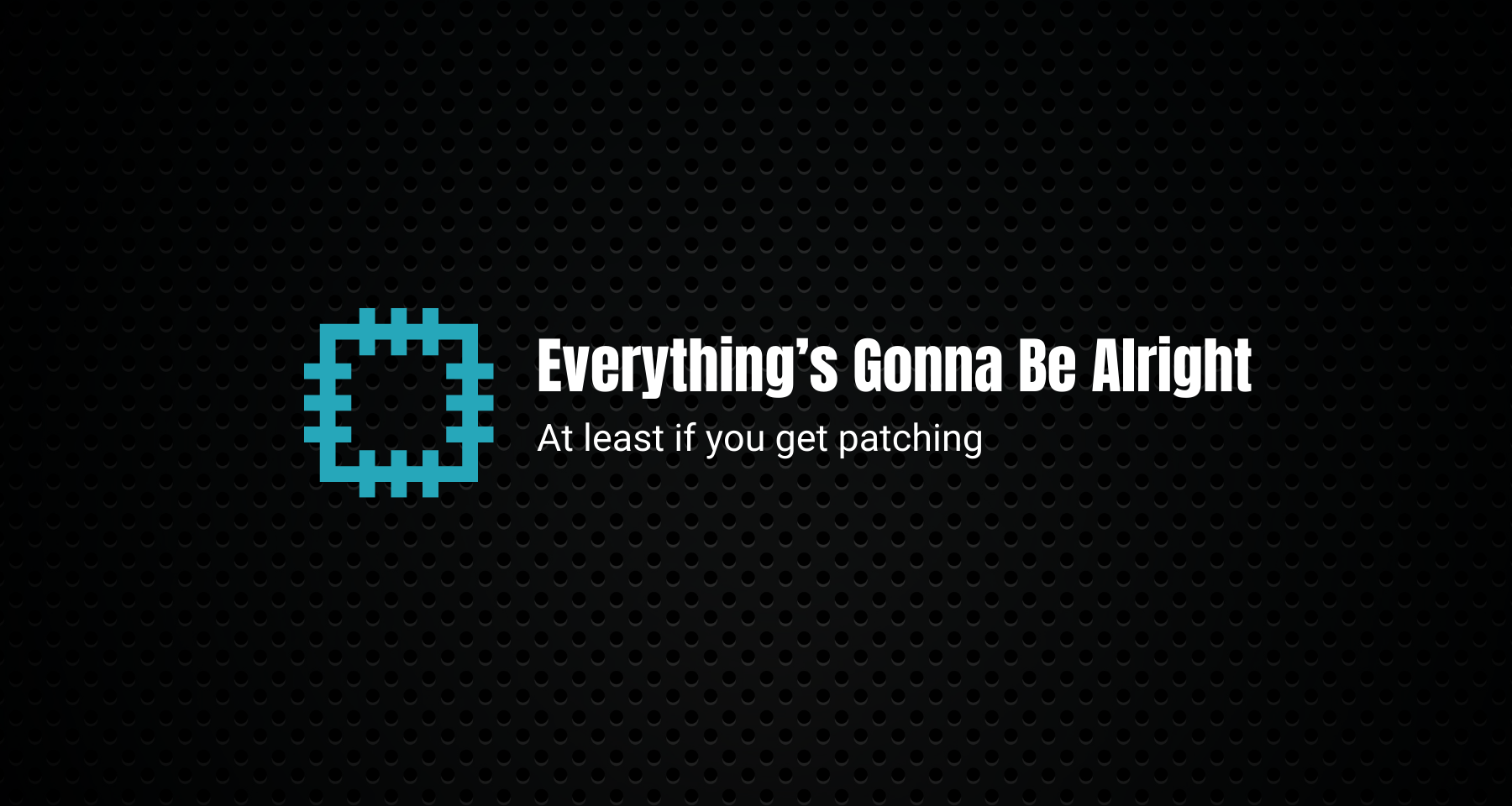 Blog - Everything's gonna be alright